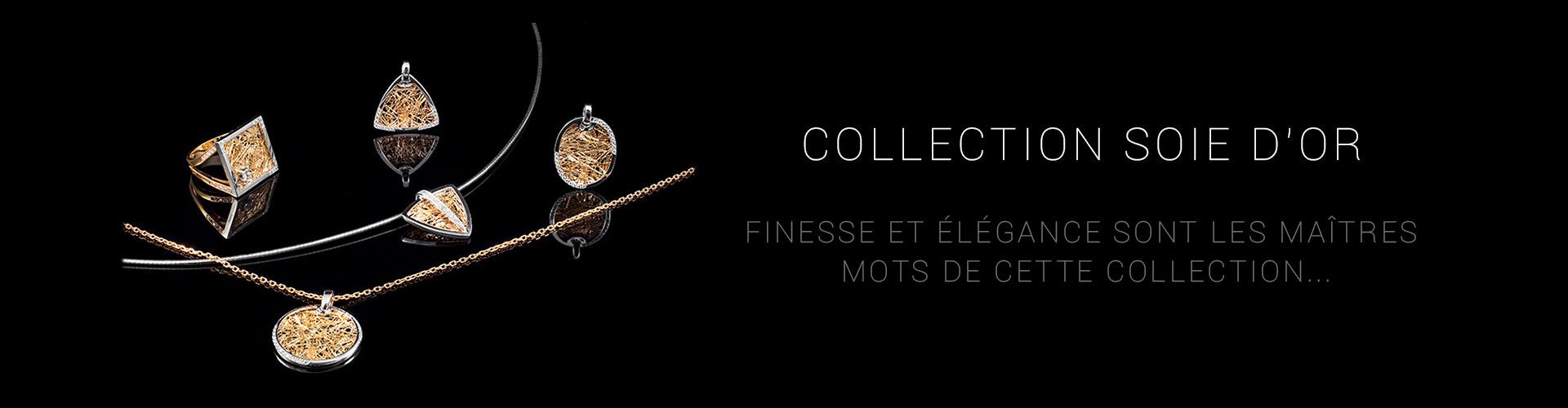 Collection Soie d'or Bijoux haut de gamme Lyon